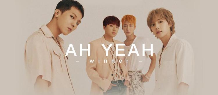 winner《AH YEAH》