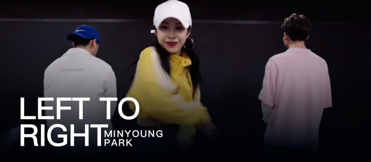 【1M】Minyoung Park编舞《Left To Right》