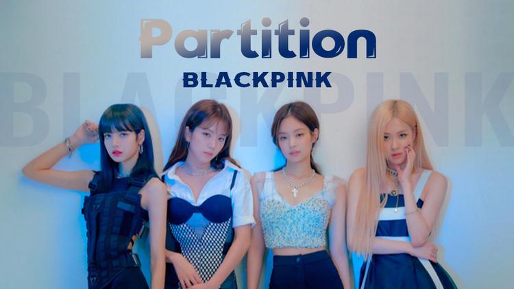 BlackPink《Partition》