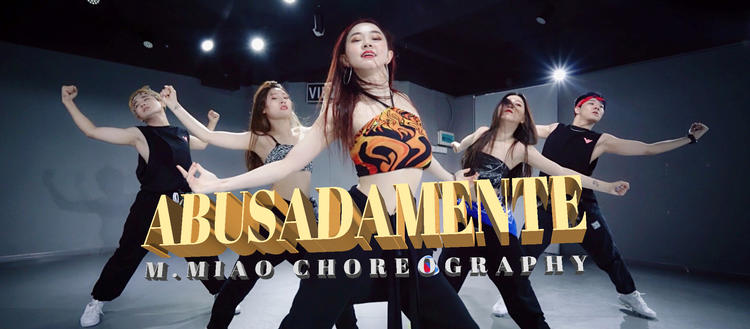 原创编舞《Abusadamente》